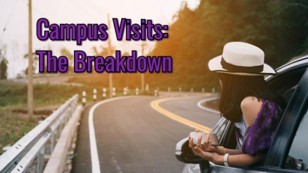 Campus Visits The Breakdown