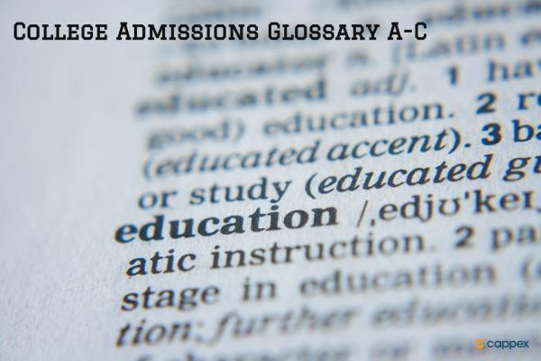 College Admissions Glossary A-C