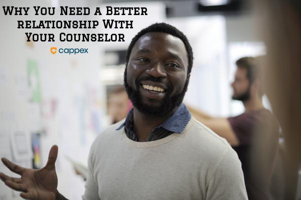 Why You Need a Better Relationship With Your Counselor