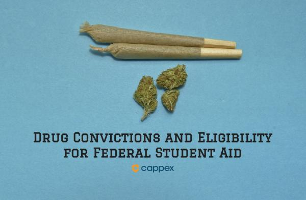 Drug Convictions and Eligibility for Federal Student Aid