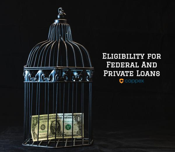 Eligibility for Federal and Private Student Loans