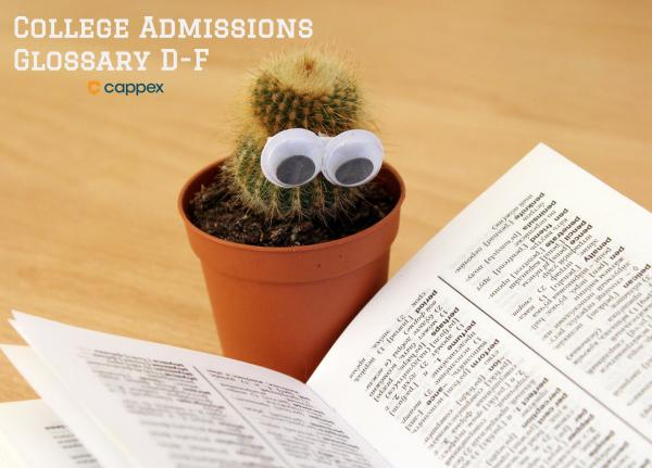 College Admissions Glossary D-F
