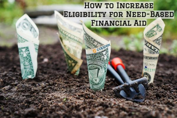 How to Increase Eligibility for Need-Based Financial Aid