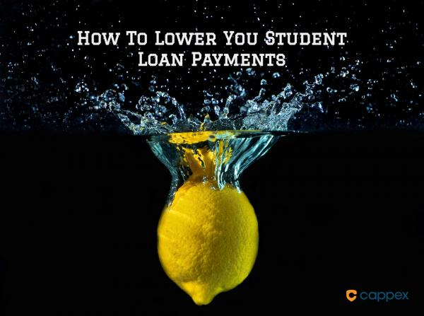 How to Lower Your Student Loan Payments