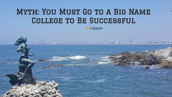 Myth: You Must Go to a Big Name College to Be Successful