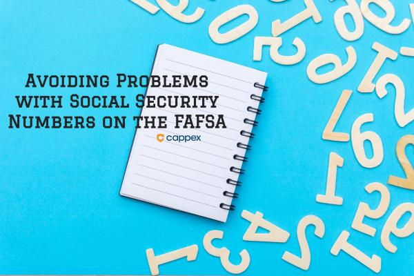 Avoiding Problems with Social Security Numbers on the FAFSA