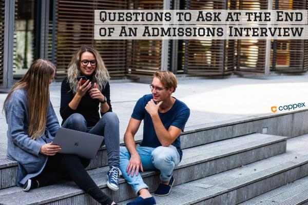 Questions to Ask at the End of an Admissions Interview